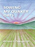 img - for Sowing My Quaker Oats book / textbook / text book