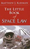 The Little Book of Space Law (ABA Little Books Series)