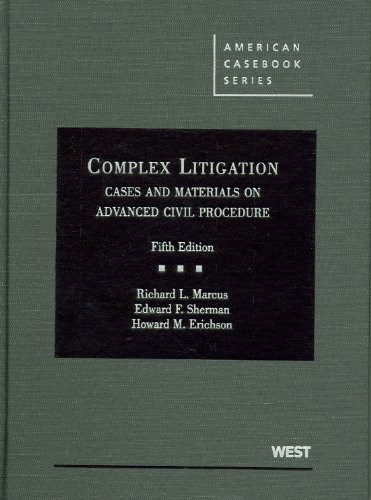 Marcus, Sherman and Erichson's Complex Litigation, Cases...