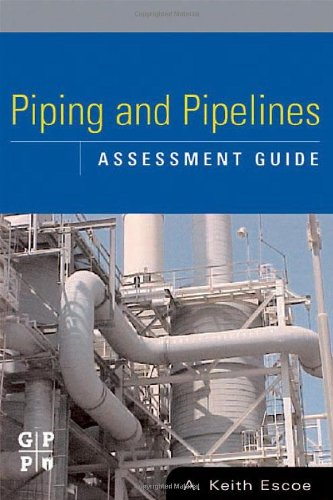 Piping and Pipelines Assessment Guide (Stationary Equipment Assessment)