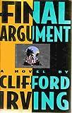 Final Argument: A Novel Clifford Irving