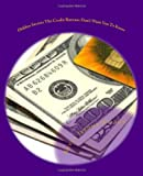 51qd07Grn4L. SL160  Hidden Secrets The Credit Bureaus Dont Want You To Know: An Insiders Guide To Building and Maintaining Excellent Credit In Todays Economy