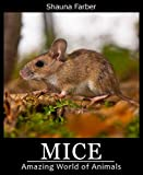 Mice (Amazing World of Animals Book 9)