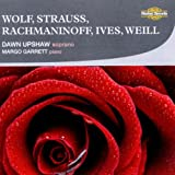 Sings Wolf Strauss Rachmaninoff Ives & Weill
