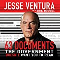 63 Documents the Government Doesn't Want You to Read Audiobook by Jesse Ventura, Dick Russell Narrated by George K. Wilson
