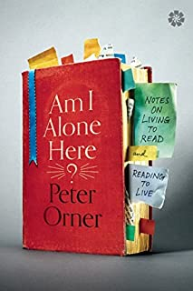 Book Cover: Am I Alone Here?: Notes on Living to Read and Reading to Live