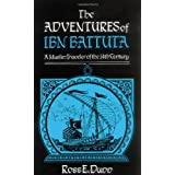 The Adventures of Ibn Battuta: A Muslim Traveler of the Fourteenth Centuryby Ross E Dunn