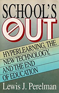 School's Out: Hyperlearning, the New Technology, and the End of Education download ebook