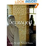 Betrayed: A terrifying true story of a young woman dragged back to Iraq by her parents to live under threat of...