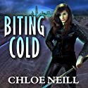 Biting Cold: Chicagoland Vampires, Book 6 Audiobook by Chloe Neill Narrated by Sophie Eastlake