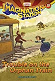 Trouble on the Orphan Train (AIO Imagination Station Books)