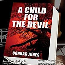A Child for the Devil: Hunting Angels Diaries, Book 1 (       UNABRIDGED) by Conrad Jones Narrated by Jacob Bruce