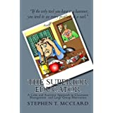 The Superior Educator, A Calm and Assertive Approach to Classroom Management and Large Group Motivation ~ Stephen T. McClard