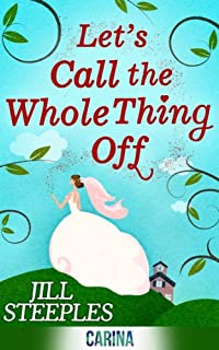 Let's Call The Whole Thing Off by Jill Steeples ebook deal