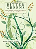 img - for Bitter Greens: Essays on Food, Politics, and Ethnicity from the Imperial Kitchen (SUNY Series in Italian/American Culture) book / textbook / text book