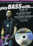 Play Bass with Blink 182, Sum 41, Alien Ant Farm, Andrew W.K., the Dandy Warhols and American Hi-Fi: Book and CD (Book & CD)