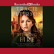 Refining Fire: Brides of Seattle, Book 2 (       UNABRIDGED) by Tracie Peterson Narrated by Alyssa Bresnahan