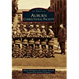 Auburn Correctional Facility (Images of America) (Images of America (Arcadia Publishing))