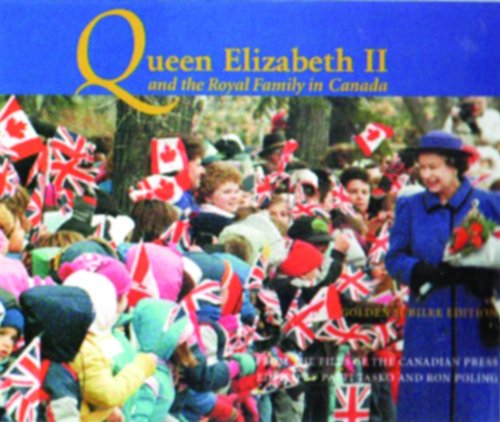 Queen Elizabeth II and the Royal Family in Canada: Golden Jubilee Edition