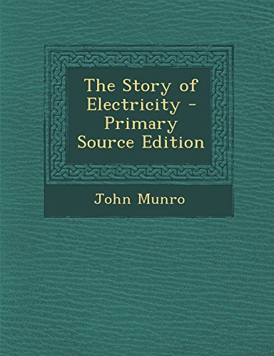 The Story of Electricity - Primary Source Edition