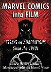 Marvel Comics Into Film: Essays on Ad...