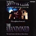 The Abandoned: Harrow House, Book 4 (       UNABRIDGED) by Douglas Clegg Narrated by Michael Taylor