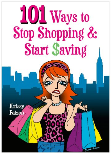 101 Ways to Stop Shopping and Start Saving