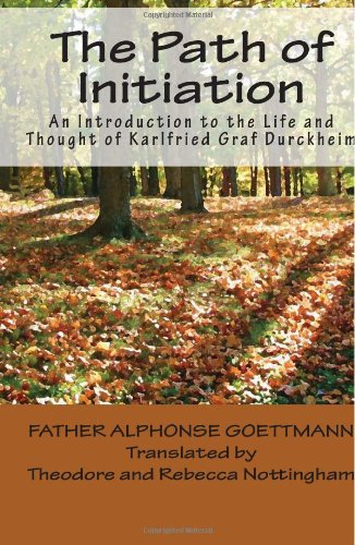 The Path of Initiation: An Introduction to the Life and Thought of Karlfried Graf Durckheim