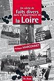 """Afficher """"Un Siècle de faits divers dans le département de la Loire"""""""