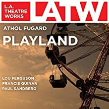 Playland Performance by Athol Fugard Narrated by Lou Ferguson, Francis Guinan, Paul Sandberg