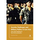 Security Challenges and Military Politics in East Asia: From State Building to Post-Democratization