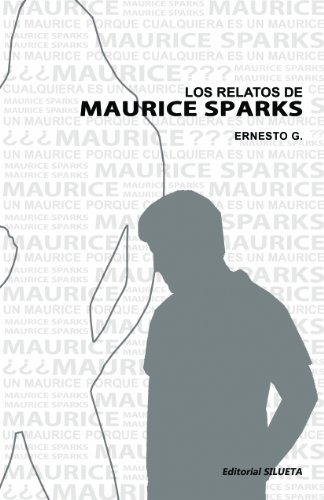 Los relatos de Maurice Sparks: Ernesto G.: 9780983338628: Amazon.com: Books