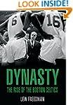 Dynasty: The Rise of the Boston Celtics