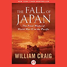 The Fall of Japan Audiobook by William Craig Narrated by Mark Ashby