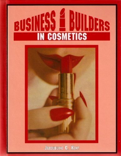 Business Builders in Cosmetics (Business Builders, 7) by Jacqueline Grant Kent (2003) Hardcover