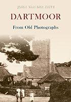 Dartmoor in Old Postcards Through Time. John Van Der Kiste