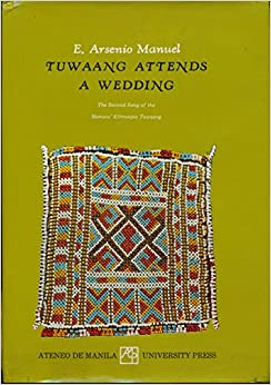 tuwaang attends a wedding Tuwaang attends a wedding (manuvu) another song about the exploits of  tuwaang, this time concerning the trouble tuwaang brings when he.