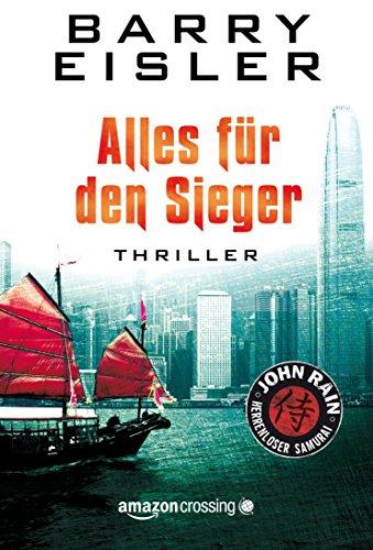 Barry Eisler - Alles für den Sieger (John Rain - herrenloser Samurai, Buch 3) (German Edition)