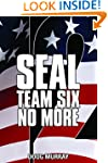 SEAL TEAM SIX: NO MORE BOOK 12: POLIT...