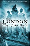 David Brandon London: City of the Dead