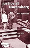 Justice at Nuremberg: Leo Alexander and the Nazi Doctors' Trial (St Antony's)