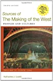 img - for Sources of The Making of the West, Volume II: Since 1500: Peoples and Cultures book / textbook / text book