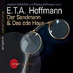Der Sandmann. Das öde Haus | Ernst Theodor Amadeus Hoffman