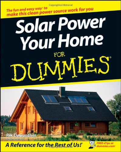 Solar Power Your Home For Dummies - For Dummies - JW-0470175699 - ISBN: 0470175699 - ISBN-13: 9780470175699