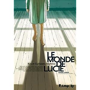 Le monde de Lucie, tome 1 : Et pourquoi pas l'enfer...