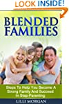 Blended Families: Steps To Help You S...