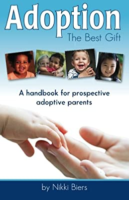 Adoption, The Best Gift: A handbook for prospective adoptive parents