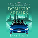 Domestic Affairs: A Tiara Investigations Mystery | Lane Stone