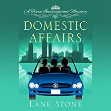 Domestic Affairs: A Tiara Investigations Mystery (       UNABRIDGED) by Lane Stone Narrated by Carol Herman