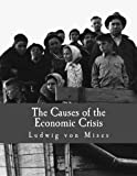 img - for The Causes of the Economic Crisis (Large Print Edition): And Other Essays Before and After the Great Depression book / textbook / text book